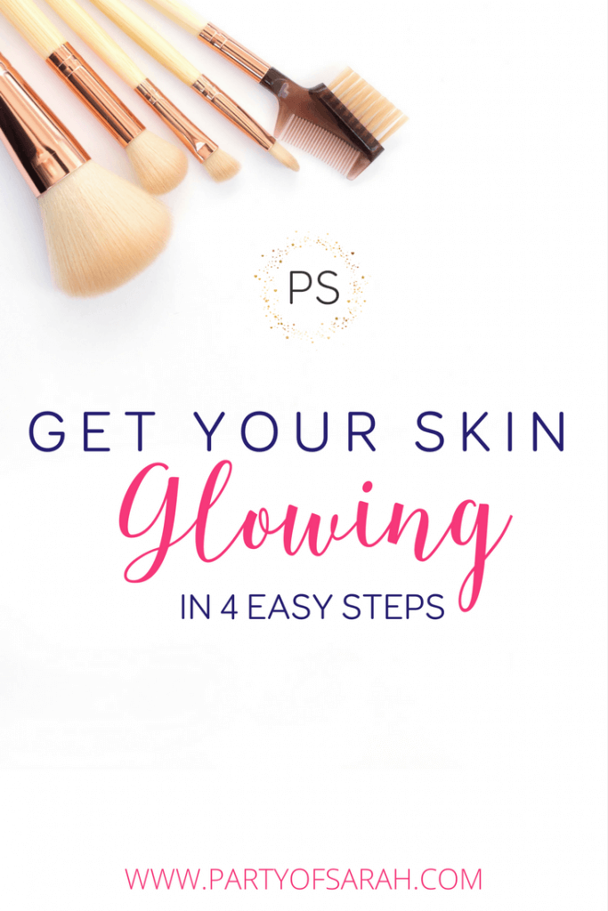 Get Your Skin Glowing in 4 Easy Steps via partyofsarah.com