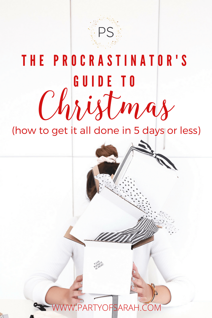 The Procrastinator's Guide to Christmas-- How to Get It All Done in 5 Days or Less via partyofsarah.com